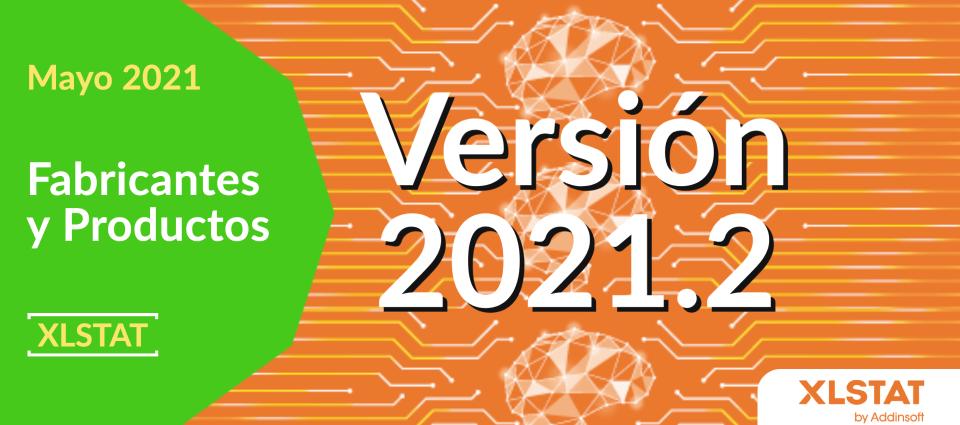 ¡Ya está disponible XLSTAT 2021.2! ¿Qué hay de nuevo?